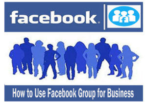 How to Start a Facebook Group- How to Use Facebook Group for Business