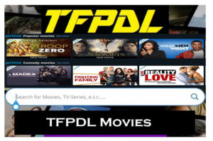 TFPDL Movies Download – Free Latest Movie Download Site