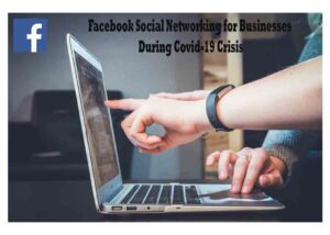 Facebook Social Networking for Businesses During Covid-19 Crisis